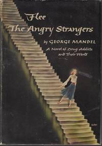 image of FLEE THE ANGRY STRANGERS; A Novel of Drug Addicts