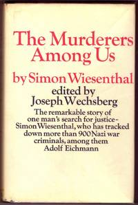 THE MURDERERS AMONG US. by  SIMON WIESENTHAL - First Edition in UK. - 1967 - from BOOKLOVERS PARADISE and Biblio.com
