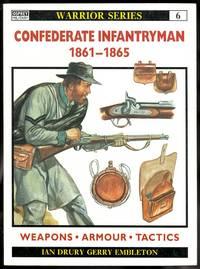 image of CONFEDERATE INFANTRYMAN 1861-1865.  OSPREY MILITARY WARRIOR SERIES 6.