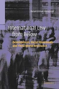 International Law from Below: Development  Social Movements and Third World Resistance