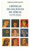 CRONICAS DE LOS JUECES DE TERUEL (1176-1532)