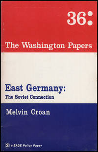 East Germany: The Soviet Connection (Washington Papers: 36)