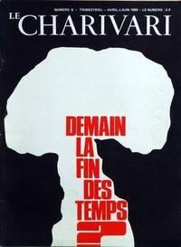 CHARIVARI (LE) [No 6] du 01/04/1969 - DEMAIN LA FIN DES TEMPS - LES PROPHETES DE L'APOCALYPSE - JEAN ROSTAND - EN L'AN 2000 - 6 OU 7 MILLIARDS DE TERRIENS - LE REGNE DES GRANDS FRERES - LE SACCAGE DE LA PLANETE