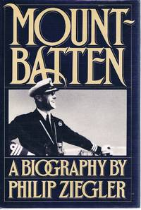 Mountbatten: A Biography by Ziegler Philip - Hardcover - Reprint - 1985 - from Marlowes Books and Biblio.com