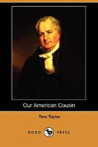 Our American Cousin by Tom Taylor  - Paperback  - 2008  - from ThriftBooks (SKU: G140656835XI5N00)