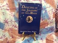image of Dancing in the Shadows of the Moon