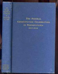 FEDERAL CONSTITUTION CELEBRATION IN PENNSYLVANIA 1937-1938