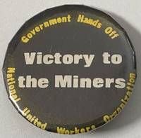 image of Government hands off / Victory to the Miners / National United Workers Organization [pinback button]