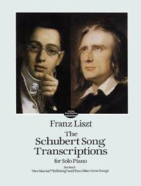 Franz Liszt : Schubert Song Transcriptions For Solo Piano Series I