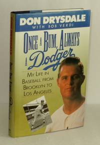 Once a Bum, Always a Dodger/My Life in Baseball from Brooklyn to Los Angeles