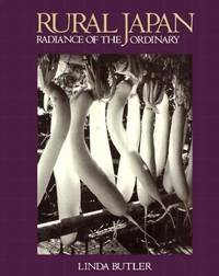Rural Japan : Radiance of the Ordinary by Linda Butler - 1992