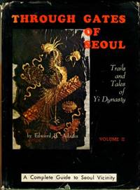 Through Gates Of Seoul: Trails And Tales Of Yi Dynasty, Volume II