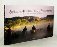 Life as an Australian Horseman.  Images of Australia's Largest Cattle Stations