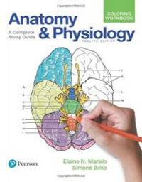 Anatomy and Physiology Coloring Workbook: A Complete Study Guide (12th Edition) by Elaine N. Marieb - 2017-05-03
