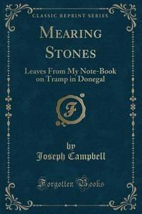 Mearing Stones : Leaves from My Note Book on Tramp in Donegal Classic Reprint