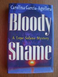 Bloody Shame by Carolina Garcia - Aguilera - Signed First Edition - 1997 - from Scene of the Crime Books, IOBA (SKU: biblio23)