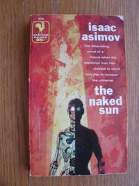 The Naked Sun # A1731 by  Isaac Asimov - Paperback - First Paperback edition first printing - 1958 - from Scene of the Crime Books, IOBA (SKU: biblio13484)
