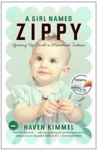 A Girl Named Zippy : Growing up Small in Mooreland  Indiana