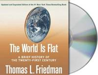 The World is Flat [Updated and Expanded] A Brief History of the Twenty-first Century A Brief History of the Twenty-first Century