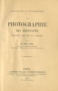 LA PHOTOGRAPHIE DES DÉBUTANTS, PROCÉDE NÉGATIF ET POSITIF