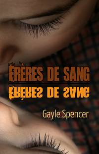 Frères de sang by Gayle Spencer - Paperback - First Edition - 2019 - from Editions Dedicaces and Biblio.com