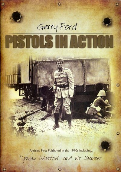 1956. FORD, Gerry. PISTOLS IN ACTION. . Quarto, pictorial wraps; 43 pages. Limited Edition of 250 nu...