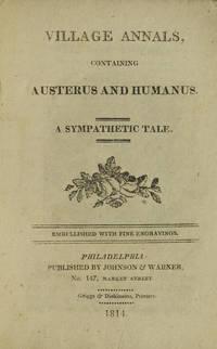 Village Annals containing Austerus and Humanus. A Sympathetic Tale