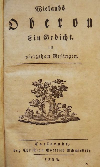 1792. WIELAND, Christopher Martin. OBERON: EIN GEDICHT IN ZWOLF GESANGEN. Leipzig: Weidmann (Weidman...