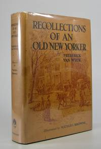 Recollections of an Old New Yorker; Illustrated by Matilda Browne