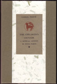 image of CHILDREN'S CRUSADE, A Musical Legend in Four Parts adapted from the poem by Marcel Schwob, Vocal Score, The.