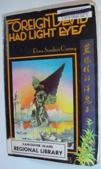 Foreign devils had light eyes: A memoir of Shanghai 1933-1939