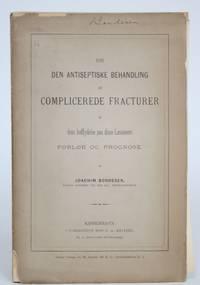 image of Om Den Antiseptiske Behandling Af Complicerede Fracturer Og Dens Indflydelse Paa Disse Laesioners Forlob Og Prognose