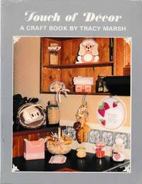Touch of Decor: A Craft Book