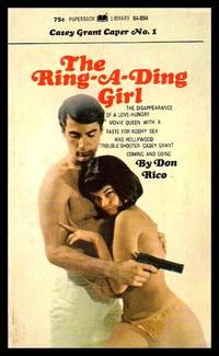 THE RING-A-DING GIRL - A Casey Grant Caper by  Don Rico - Paperback - First Edition - 1969 - from W. Fraser Sandercombe (SKU: 223074)