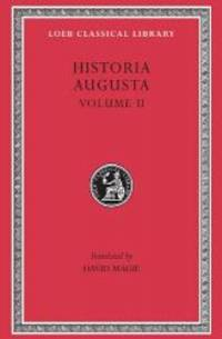 Historia Augusta, Volume II (Loeb Classical Library No. 140) by David Magie - Hardcover - 2008-07-08 - from Books Express (SKU: 0674991559)