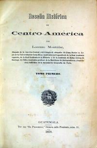 Reseña Histórica de Centro-América [Seven Volumes]