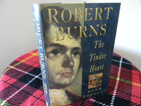 Robert Burns: The Tinder Heart (Biography, Letters & Diaries)