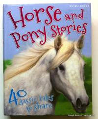 Horse and Pony Stories: 40 Classic Tales to Share