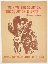 """image of We have the solution. The solution is unity."""" ... A brother from D yard. Attica: two years later 1971-1973"""