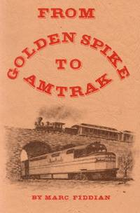image of From Golden Spike to Amtrak: American Railroads in Retrospect