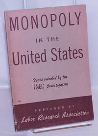 image of Monopoly in the United States. Facts revealed by the TNEC Investigation [sub-title from front wrap]