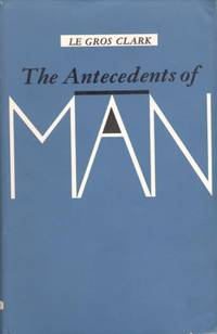 The Antecedents of Man by  W.E Le Gros Clark - 1959 - from Pemberley Natural History Books and Biblio.com