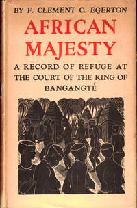 African Majesty: A Record of Refuge at the Court of the King of Bangante