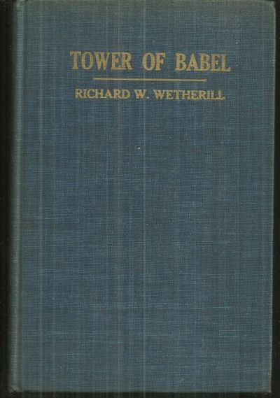 TOWER OF BABEL An Outline of Humanetics, Wetherill, Richard