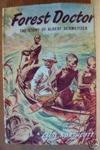 FOREST DOCTOR The Story of Albert Schweitzer
