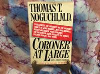 Coroner at Large by  Thomas T. M.D Noguchi - Hardcover - 1985 - from Lifeways Books & Gifts and Biblio.com