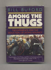 Among the Thugs  - 1st US Edition/1st Printing
