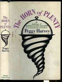 THE HORN OF PLENTY: AN ANTHOLOGY OF DISTINGUISHED RECIPES BY A CONNOISSEUR  OF COOKERY