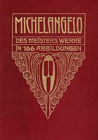 image of Michelangelo, Des Meisters Werke in 166 Abbildungen