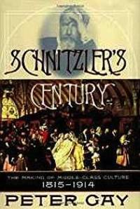 image of Schnitzlers Century: The Making of Middle-Class Culture, 1815-1914
